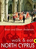 Walk & Eat North Cyprus (Walk & Eat series)