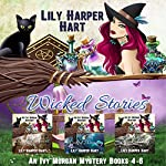 Wicked Stories: An Ivy Morgan Mystery Books 4-6 | Lily Harper Hart