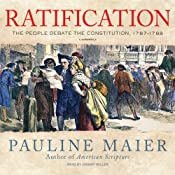 Ratification: The People Debate the Constitution, 1787-1788 | [Pauline Maier]