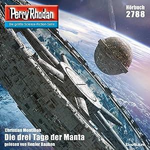 Die drei Tage der Manta (Perry Rhodan 2788) Hörbuch