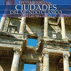 Breve historia de las ciudades del mundo clásico Audiobook