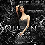 Queen of Always: Stolen Empire Book 3 | Sherry D. Ficklin