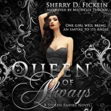 Queen of Always: Stolen Empire Book 3 Audiobook by Sherry D. Ficklin Narrated by Michelle Tuscan