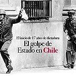 El golpe de Estado en Chile: El inicio de 17 años de dictadura [The Coup in Chile: The Beginning of 17 Years of Dictatorship] |  Online Studio Productions