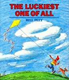 img - for By Bill Peet The Luckiest One of All book / textbook / text book