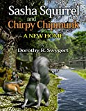 img - for Sasha Squirrel and Chirpy Chipmunk: A New Home book / textbook / text book