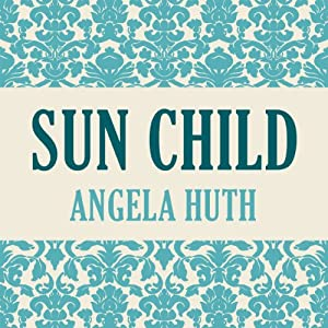 Sun Child | [Angela Huth]