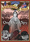 One Dead Spy (Nathan Hales Hazardous Tales Book 1)