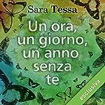 Un'ora, un giorno, un anno senza te (Se fossi qui con me questa sera 2) | Sara Tessa