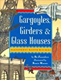 img - for Gargoyles, Girders & Glass Houses by Bo Zaunders (2004-11-22) book / textbook / text book