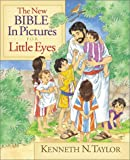 Dr Kenneth N Taylor The New Bible in Pictures for Little Eyes