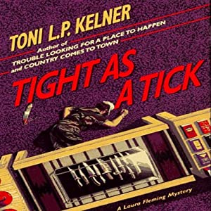 Tight as a Tick: Laura Fleming, Book 5 | [Toni L.P. Kelner]