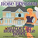 Murder at Honeysuckle Hotel: Trash to Treasure Crafting Mystery, Book 1 (       UNABRIDGED) by Rose Pressey Narrated by Margie Lenhart