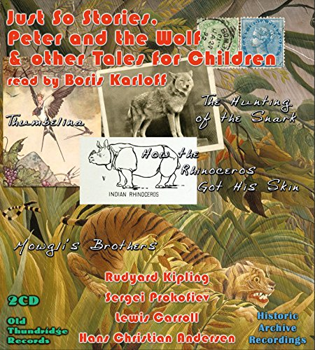 rudyard-kipling-just-so-stories-peter-and-the-wolf-other-tales-for-children-2x-cd-read-by-boris-karl