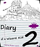 Diary of a Wizard Kid 2