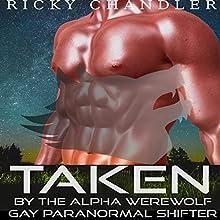 Taken by the Alpha Werewolf: Gay Paranormal Shifter | Livre audio Auteur(s) : Ricky Chandler Narrateur(s) : Trevor Clinger