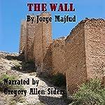 The Walled Society: Short Story | Jorge Majfud