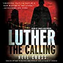 Luther: The Calling Audiobook by Neil Cross Narrated by David Bauckham