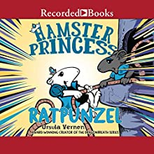 Ratpunzel: Hamster Princess, Book 3 Audiobook by Ursula Vernon Narrated by Eva Kaminsky