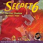 The Secret 6 #1: The Red Shadow | Robert J. Hogan