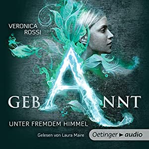 Gebannt: Unter fremdem Himmel (Aria & Perry 1) | [Veronica Rossi]