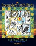 img - for Encounters with Birds: Encounters with Birds: Adult Coloring Book Art Therapy - Get Ready to Fly and find Liberty and Relax! Perfect Gift for ... Patterns, Stress Relieving Animal Designs. book / textbook / text book