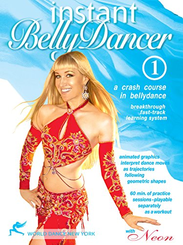 Fluid Bellydance Moves: Instant Bellydancer: A Crash Course in Belly Dance with Neon