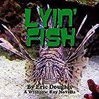 Lyin' Fish: A Withrow Key Thriller Short Story, Volume 9 Hörbuch von Eric Douglas Gesprochen von: CJ Goodearl