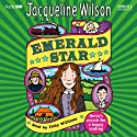 Emerald Star (       UNABRIDGED) by Jacqueline Wilson Narrated by Finty Williams