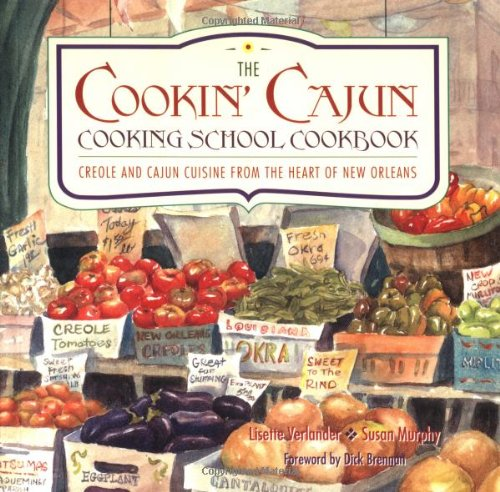 Cookin' Cajun Cooking School Cookbook - Creole and Cajun Cuisine from the Heart of New Orleans by Lisette Verlander, Susan Murphy