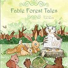 Fable Forest Tales (       UNABRIDGED) by Tom Keith Narrated by Melissa Madole