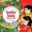 Bulle et Bob pr�parent No�l