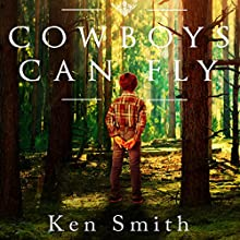 Cowboys Can Fly (       UNABRIDGED) by Ken Smith Narrated by Ian James
