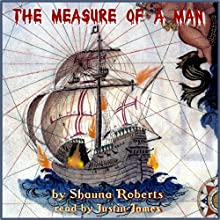 The Measure of a Man Audiobook by Shauna Roberts Narrated by Justin James
