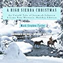 A High Sierra Christmas: An Untold Tale of Jeremiah Johnson: A Lone Pine Western: Holiday Edition Audiobook by Mark Stephen Taylor Narrated by Patrick R. Golden, Beverly Van Pelt
