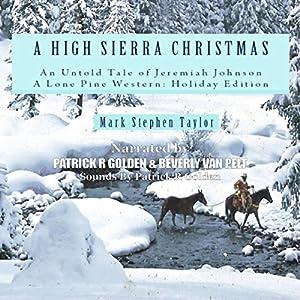 A High Sierra Christmas: An Untold Tale of Jeremiah Johnson Audiobook