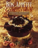 img - for Bon Appetit Christmas: Entertaining, Holiday Baking, Gifts from the Kitchen book / textbook / text book
