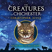 The Creatures of Chichester: The One About the Smelly Ghosts, Volume 4 | Christopher Joyce