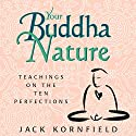 Your Buddha Nature: Teachings on the Ten Perfections Rede von Jack Kornfield Gesprochen von: Jack Kornfield