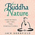 Your Buddha Nature: Teachings on the Ten Perfections | Jack Kornfield