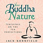 Your Buddha Nature: Teachings on the Ten Perfections | [Jack Kornfield]