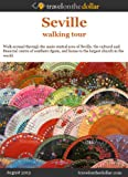 Seville Walking Tour (Walking Tours Book 890)