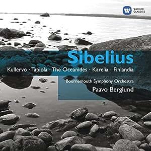 Sibelius : Kullervo - Tapiola - Océanides - Karella - Finlandia