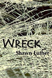 Wreck by Shawn Luther ebook deal