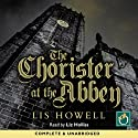 The Chorister at the Abbey: A Norbridge Chronicles Murder Mystery Audiobook by Lis Howell Narrated by Liz Holliss