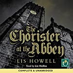The Chorister at the Abbey: A Norbridge Chronicles Murder Mystery | Lis Howell
