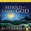 Behold the Lamb of God: An Advent Narrative (       UNABRIDGED) by Russ Ramsey Narrated by Russ Ramsey