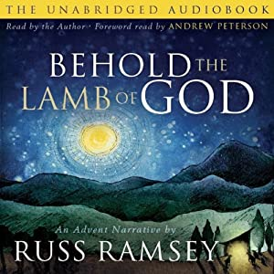 Behold the Lamb of God: An Advent Narrative | [Russ Ramsey]