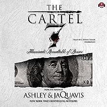 Illuminati: Roundtable of Bosses: The Cartel, Book 7 | Livre audio Auteur(s) :  Ashley & JaQuavis,  Buck 50 Productions - producer Narrateur(s) : L. Steven Taylor
