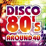 DISCO 80'S presents AROUND 40